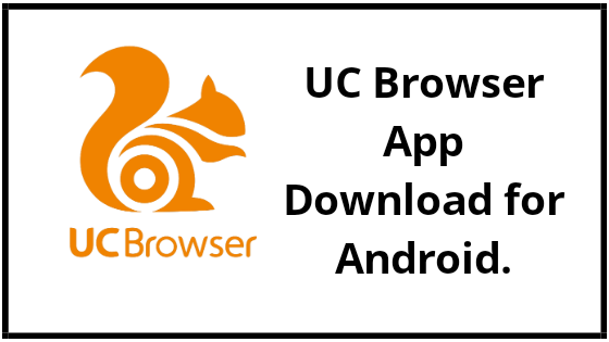 UC Browser App Download for Android.