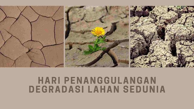 Sejarah Hari Penanggulangan Degradasi Lahan dan Kekeringan Sedunia 17 Juni