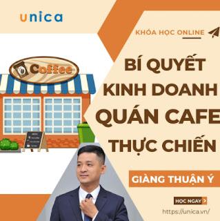 Khóa học KINH DOANH - Bí quyết kinh doanh quán Café thực chiến UNICA.VN ebook PDF EPUB AWZ3 PRC MOBI