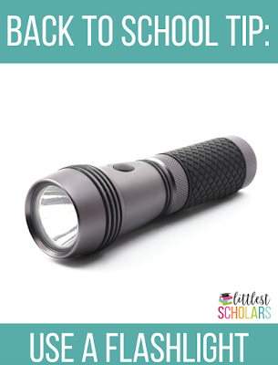 Use a flashlight to help your students get acquainted with their new classroom.