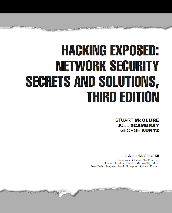 Hacking Exposed: Network Security Secret & Solutions, 3rd Edition, McGraw Hill