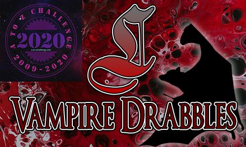 Tasha's Thinkings - Vampire Drabbles - AtoZChallenge 2020 - L