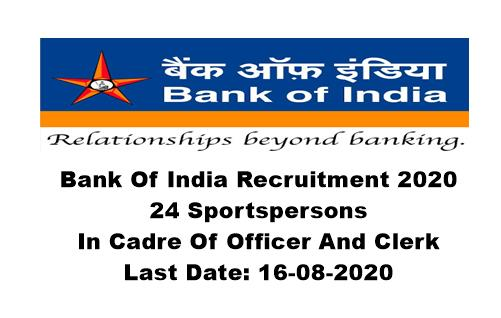 Bank Of India Recruitment 2020 : Apply For 24 Sportspersons In Cadre Of Officer And Clerk. Last Date: 16-08-2020