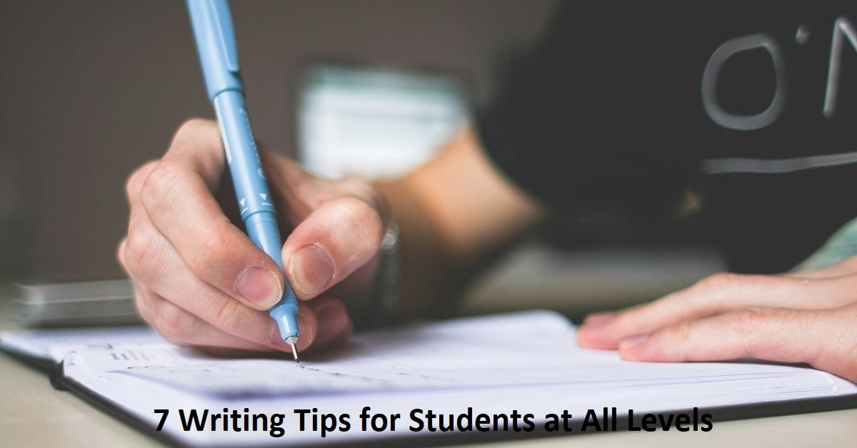 7 Writing Tips for Students at All Levels - Submit Guest Blog Post