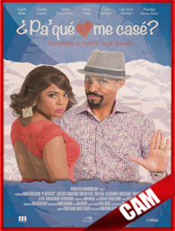 ¿Pa' Qué Me Casé? (2016) | 3gp/Mp4/CamRip Latino HD Mega