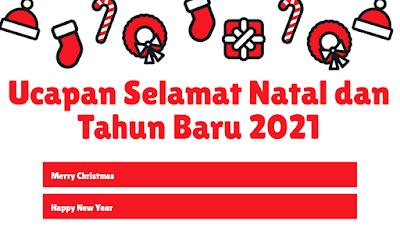 ucapan selamat natal dan tahun baru 2021