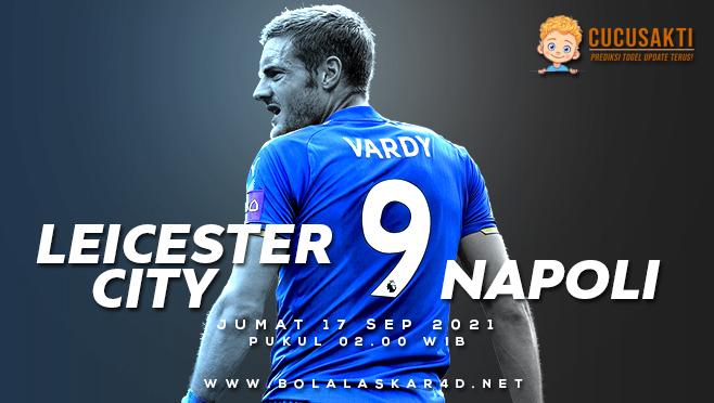 Prediksi Bola Leicester City vs Napoli Jumat 17 September 2021