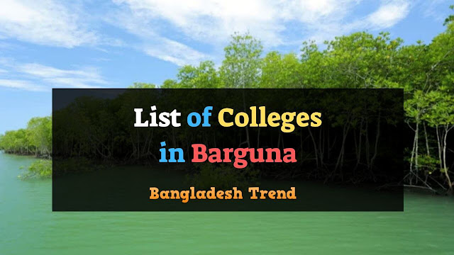 List of All Govt. and Private Colleges in Barguna