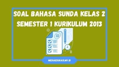 Soal Bahasa Sunda Kelas 2 Semester 1 dan Kunci Jawaban