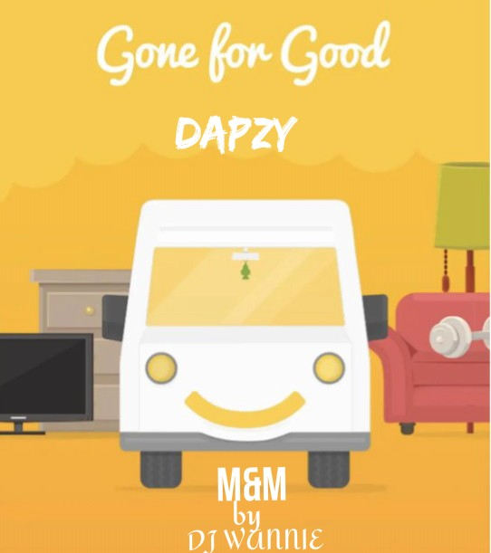 [Music] Dapzy - Gone for good (prod. Dj wannie) #Arewapublisize