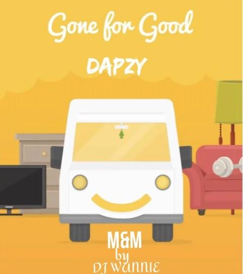 [Music] Dapzy - Gone for good (prod. Dj wannie) #Arewapublisize