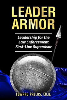 Leader Armor: Leadership for the Law Enforcement First-line Supervisor book promotion by Edward Pallas