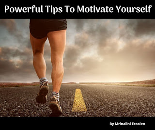 Powerful Tips To Motivate Yourself