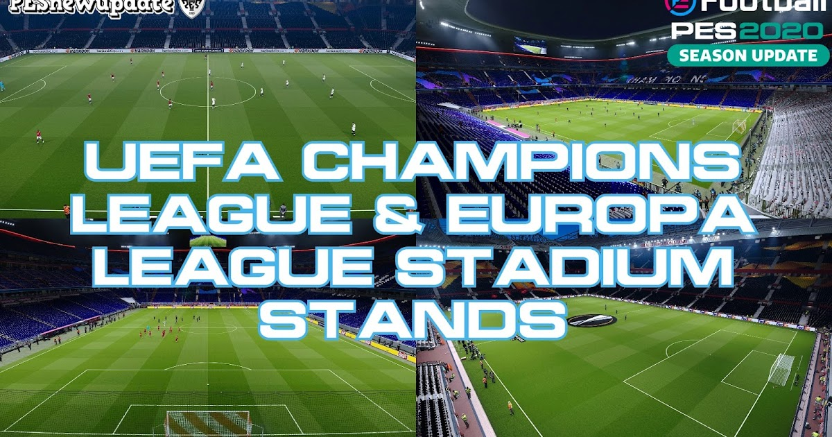 pes 2020 stadium stands uefa champions league europa league by gianluca pesnewupdate com free download latest pro evolution soccer patch updates pes 2020 stadium stands uefa champions