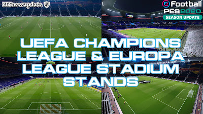 PES 2020 Stadium Stands UEFA Champions League & Europa League by Gianluca
