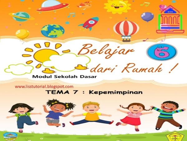 Modul BDR Kota Tasikmalaya Semester 2 Tema 7 Kelas 6 SD/MI Kurikulum 2013