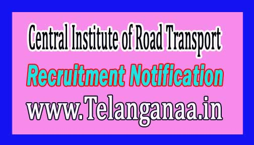 Central Institute of Road Transport CIRT Recruitment Notification 2017