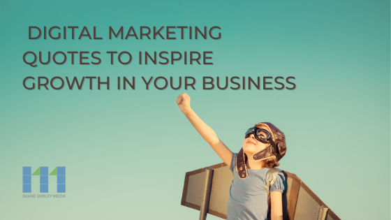 Digital-Marketing-Quotes-To-Inspire-Growth-In-Your-Business