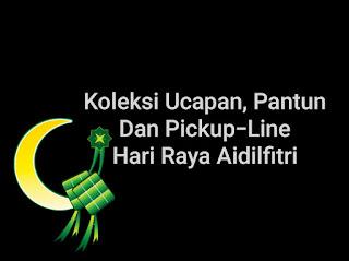 Koleksi Ucapan, Pantun Dan Pickup-Line Hari Raya Aidilfitri 2019