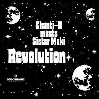Shanti-K meets Sister Maki - Revolution (c) (p) Dubhonic Records