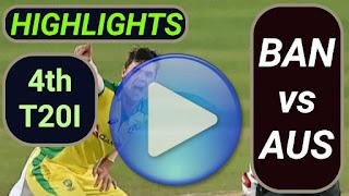 BAN vs AUS 4th T20I 2021