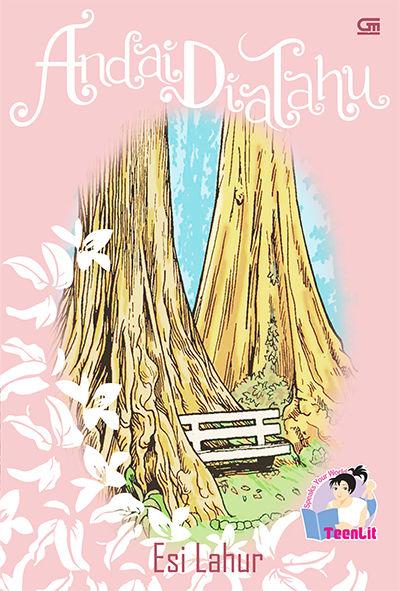 Novel Teenlit Andai Dia Tahu karya Esi Lahur PDF Novel Teenlit Andai Dia Tahu karya Esi Lahur PDF
