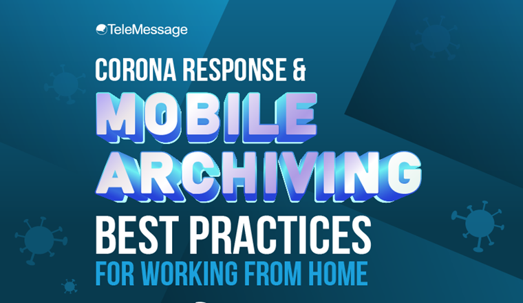Corona Response and Mobile Archiving: Best Practices for Working from Home