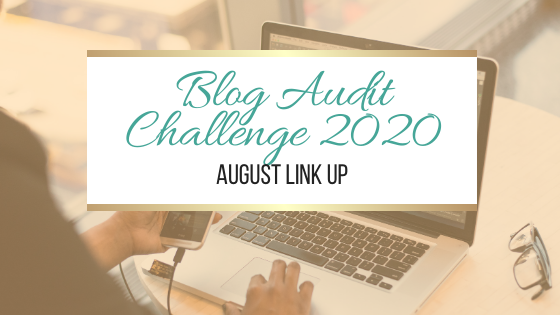 Blog Audit Challenge 2020: August Link Up #BlogAuditChallenge2020