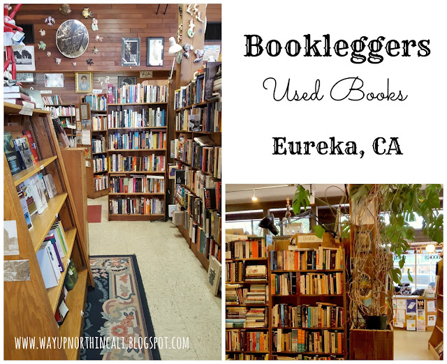 Booklegger Used Book Store, Eureka CA, www.wayupnorthincali.blogspot.com