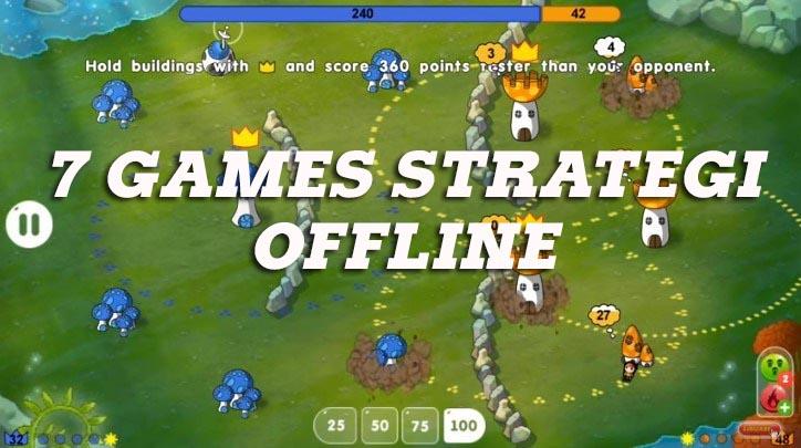 7 Daftar Game Strategi Offline Android Terbaik
