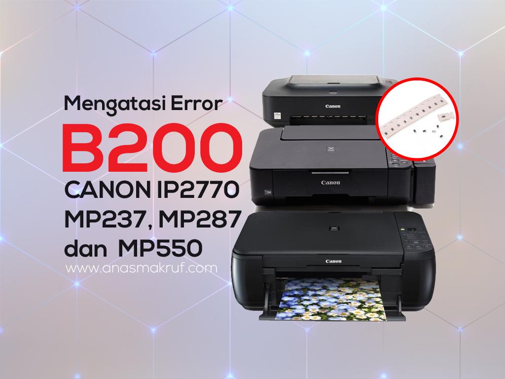 cara-mengatasi-error-b200-printer-ip2770-mp287-mp237-mp550