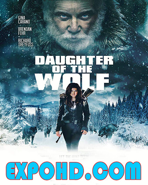 Daughter Of The Wolf 2019 IMDb 480p | Esub 1.2Gbs [Watch & Download]
