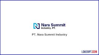 Lowongan Kerja PT. Nara Summit Industry