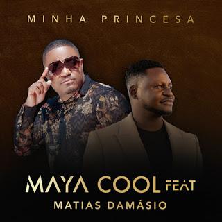 Maya Cool ft Matias Damásio - Minha Princesa  (Semba) Download mp3