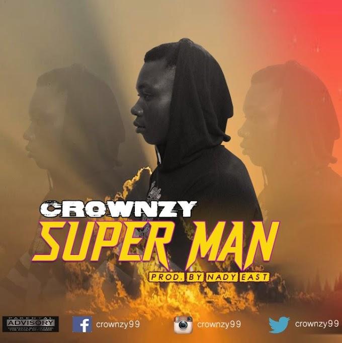 [Music] Crownzy-Super Man