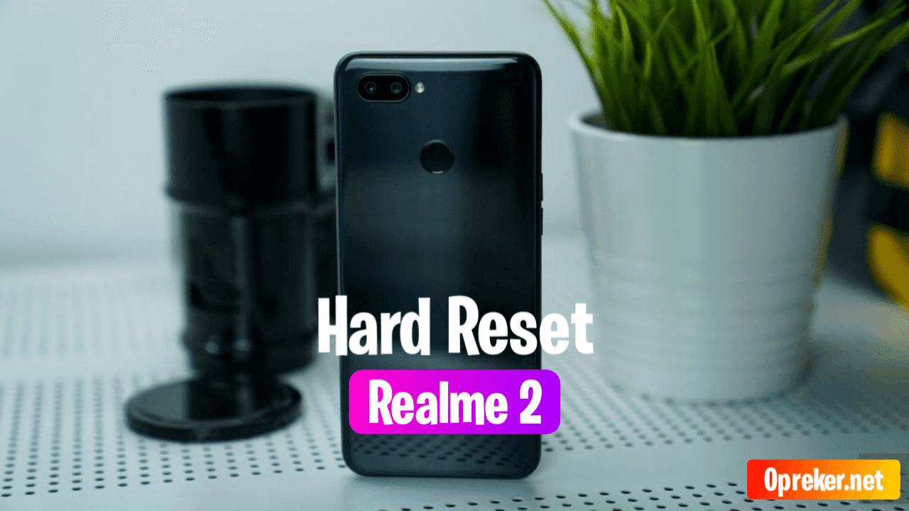 2 Cara Hard Reset Realme 2 Yang Benar