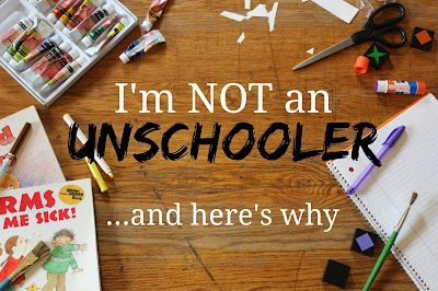 I'm NOT an Unschooler...and here's why- My top reasons why I intentionally do not unschool