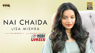 Nai Chaida By Lisa Mishra - Lyrics