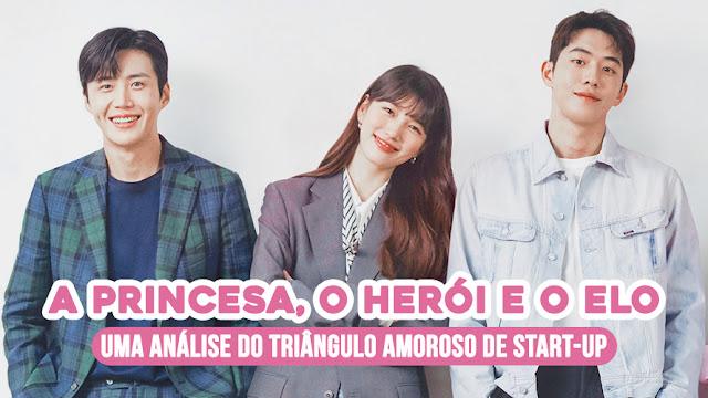 A princesa, o herói e o elo: uma análise do triângulo amoroso de Start-Up (Apostando Alto)