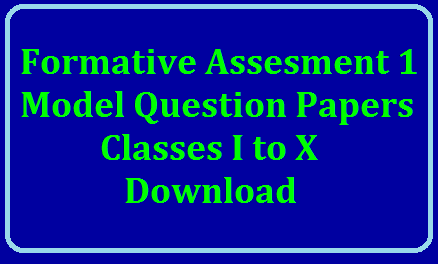 Formative Assesment 1 (FA-1) Model Question Papers, Time Table 2019 of TS/AP Schools /2019/07/formative-assesment-1-fa-1-model-question-papers-time-table-2019.html