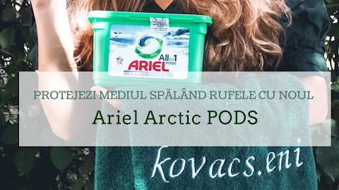 Protejezi mediul spălând rufele cu noul Ariel Arctic PODS