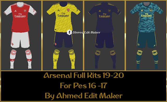 PES 2017 Arsenal Full kits By AhmedEditMaker