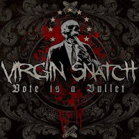 "Virgin Snatch - ""Vote is a Bullet"""