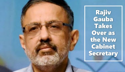 Rajiv Gauba Takes Over as the New Cabinet Secretary