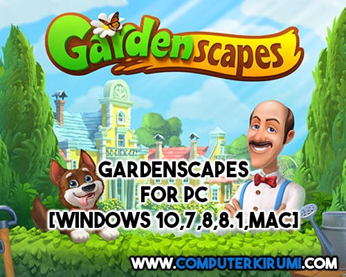 Download-Install Gardenscapes Game For PC[windows 7,8,8-1,10,MAC] for Free.jpg