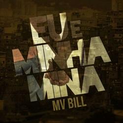 Eu e Minha Mina - MV Bill