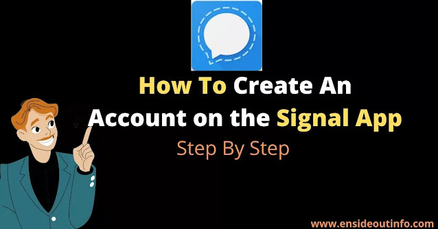 How to create an account on the signal app: Step By Step
