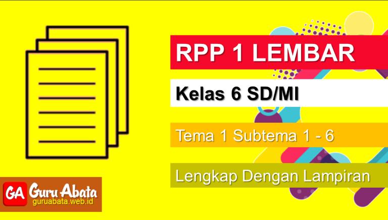 Contoh RPP 1 Lembar Kelas 6 Tema 1 Disertai Dengan Lampiran