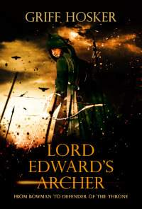Lord Edward's Archer - book promotion by Griff Hosker