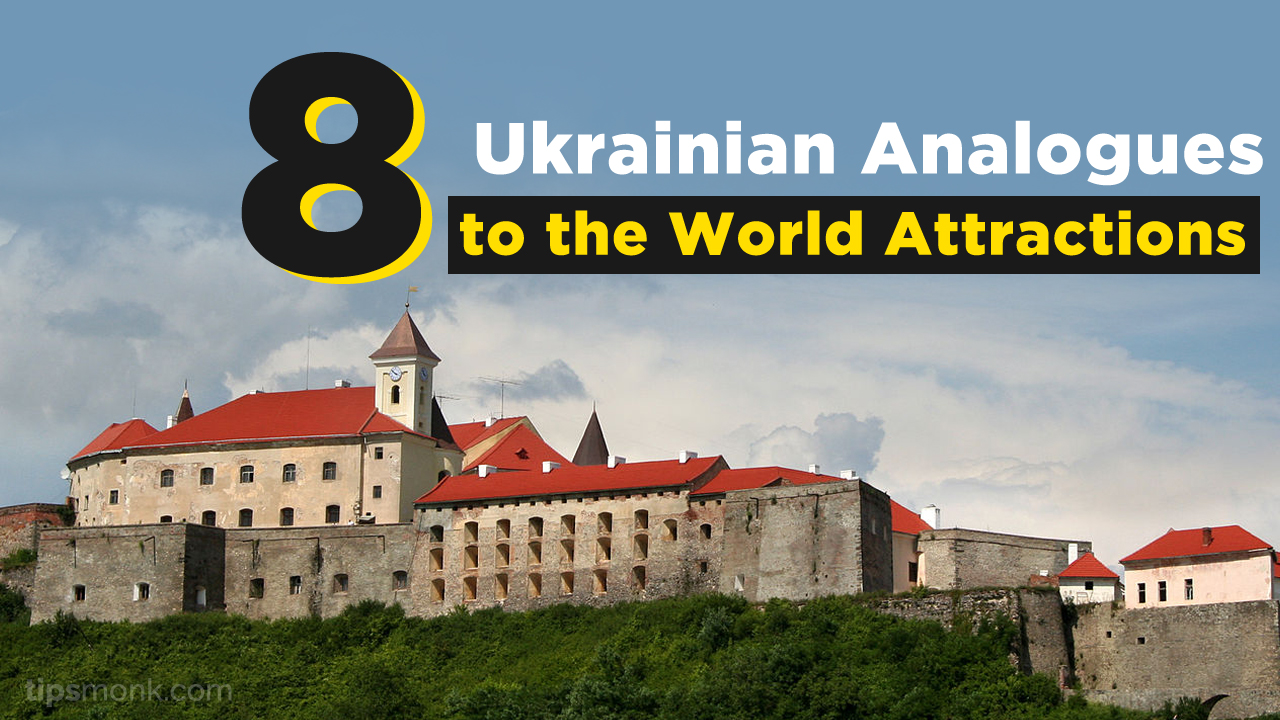 8 Ukrainian Analogues to the World Attractions